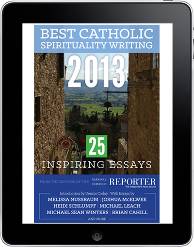 Best Catholic Spirituality Writing 2013 (ebook)