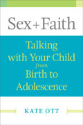 Review: Sex + Faith Talking With Your Child from Birth to Adolescence